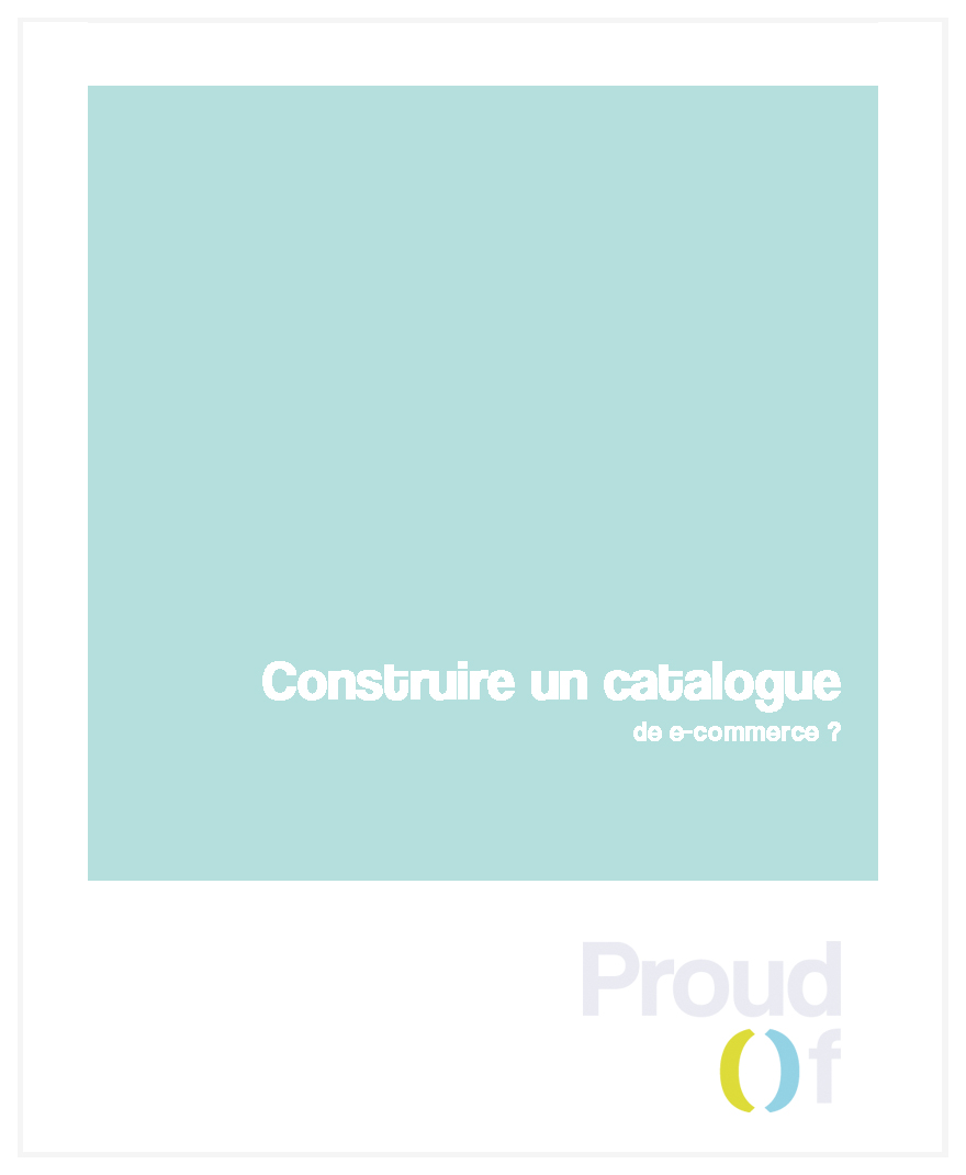 Proud Of - Catherine Galice - e-Portfolio - Formation e-commerce