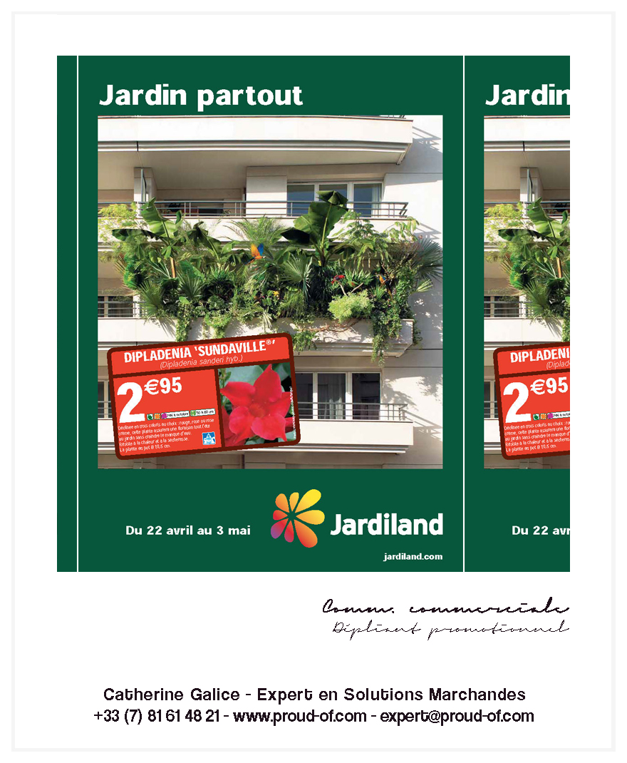 Proud Of - Catherine Galice - e-Portfolio - Jardiland Communication Commerciale