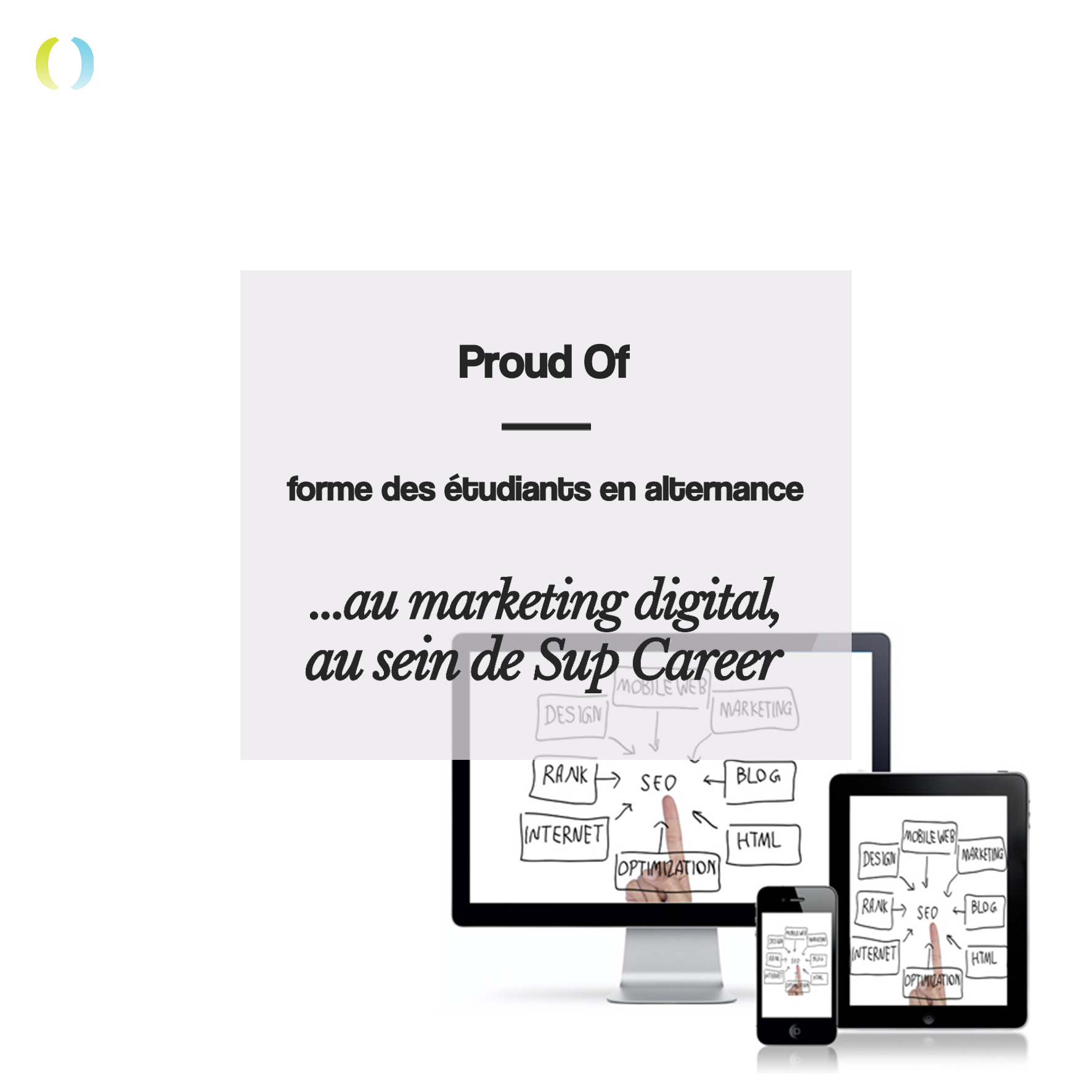Proud Of - Catherine Galice - Home - Proud Of forme des étudiants en alternance au marketing digital au sein de Sup Career